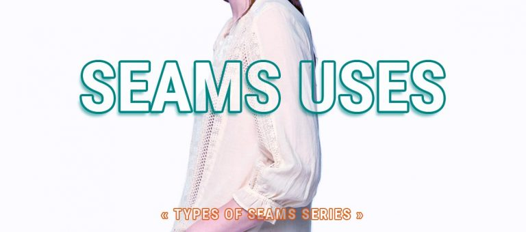 Read more about the article Types of Seams and their Uses