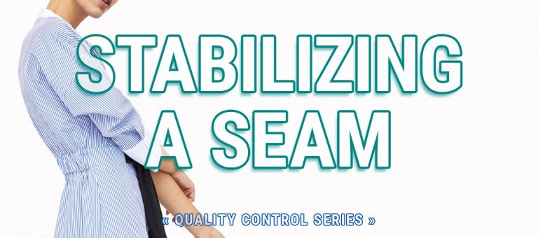 Read more about the article Techniques to Stabilize a Seam